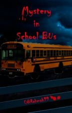 Mystery In School Bus by 08Rahmah99