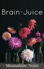 Brain-Juice by MoonshineNoire