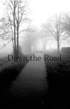 Down the Road by hestolehisheart
