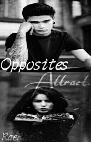 Opposites Attract (Sequel to 'Life Changes In An Instant') by RaeRae96