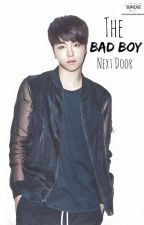 The Bad Boy Next Door [IKON Junhoe] (CONTINUED) by IyaJeon