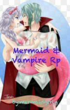 Mermaid & Vampire Rp by mermaidgirlg
