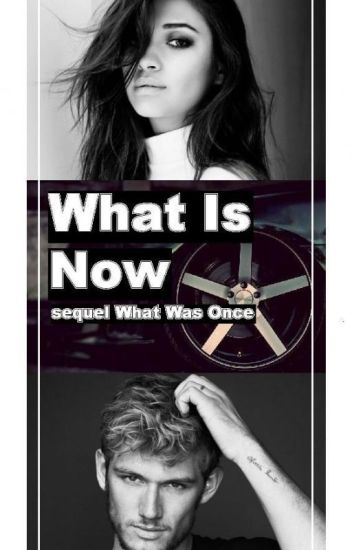 What Is Now | sequel What Was once