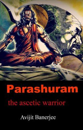 Parashuram : the ascetic warrior by avijit3001