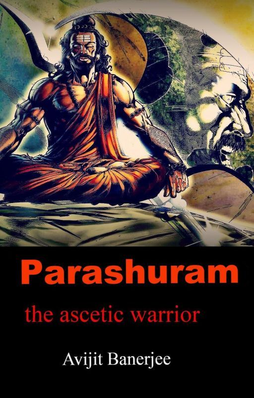 Parashuram : the ascetic warrior by avijit3001