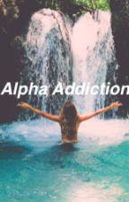 Alphas Addiction by tahli100