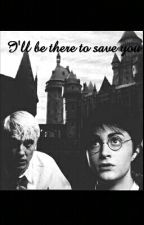 I'll be there to save you-Drarry | ABGEBROCHEN by LiciDreamer