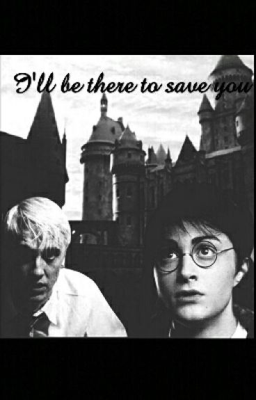 I'll be there to save you-Drarry | ABGEBROCHEN
