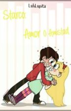 "Starco ""Amor O Amistad"" [COMPLETA]"" by -tellmeluh"