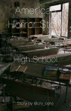 American Horror Story: High School by Akai_Bara_Exe