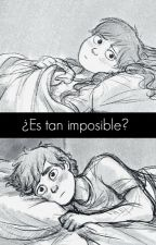 ¿Es tan imposible?... (Dipper x Mabel) by NicoleJofr