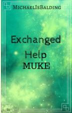 Exchanged Help - muke - COMPLETED by MichaelIsBalding