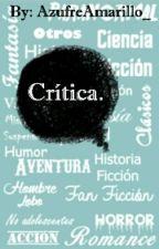 CRÍTICA by AzufreAmarillo