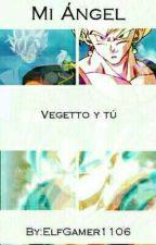 Mi Angel (Vegetto y tu) by ElfGamer1106