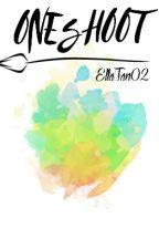 Coretan Oneshoot [Complete] by SiEllaTan02