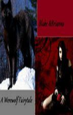 Blake and Brianna a Werewolf Fairytale by MZFantasy