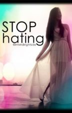 Stop Hating by imMrsBrightside