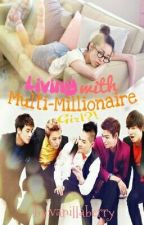 Living with Multi Millionaire Girl by vanillaberry