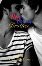 My Sexy Brother(boyxboy) by BeItDoItLoveIt