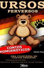Ursos Perversos. Contos eróticos gays. (Literatura Erótica) by Fabricio_Viana