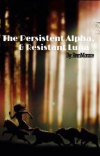 The Persistent Alpha, & Resistant Luna by RemMonroe