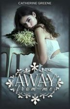 Away From Me (Of Liberties And Loss, #1) by Lacrine_Sienna
