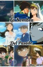 La Sombra Del Pasado |Detective Conan| #DetectiveConanAwards17 by Miri_Stradlin999