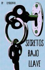 Secretos bajo llave(#2) // PAUSADA// by Cruz14418