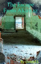 The Escape From Alcatraz-6th Grade Stories by Liviee12