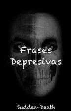 Frases Depresivas by Sudden-Death