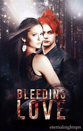 Bleeding Love (ON HOLD) by eternalnightspn