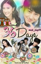 36 day's .(pretending his gf) by axcel_may99
