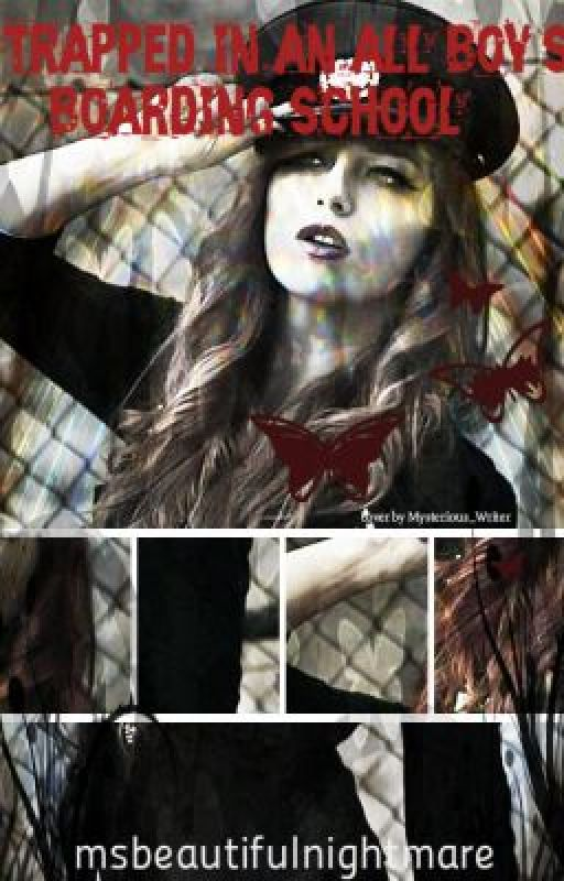 Trapped in an all boys boarding school *edited* by msbeautifulnightmare