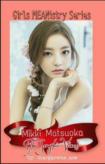 Girls MEANistry 1: Mikki Matsuoka (The Seraphic Vixen)