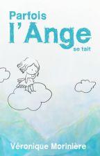 Parfois l'Ange se tait by veroniquemoriniere