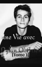 Une Vie avec Dylan O' Brien [Tome 1] by Just_Manu0