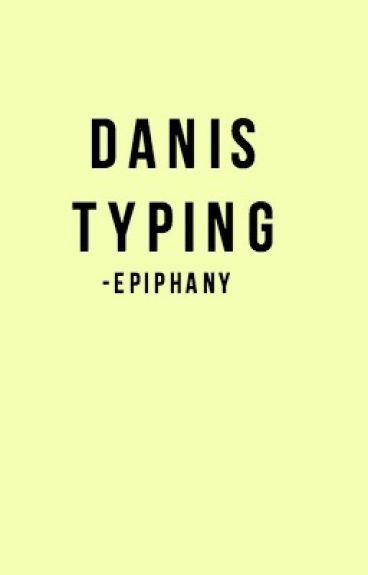 Dan is Typing... *:・゚✧ Phan