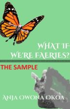 What if we're faeries? | The sample by Frizzaayy