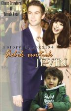 Adik untuk JEVIN? by roxxi94