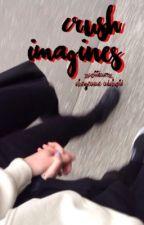 Crush/Boyfriend Imagines [ON HOLD] by kiansbbyg