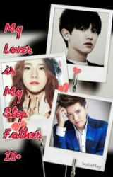My Lover is My Step - Father 18+ by jonginloverexoL