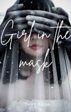 Девушка в маске [Girl in The Mask] by JoshiKoSoul