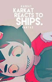 ♋ Karkat Reacts To Ships ♋ by Cluthell