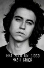 |Era solo un gioco| Nash Grier (IN REVISIONE) by Maki_Grier