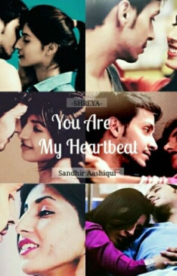 You Are My Heartbeat [#YourStoryIndia] **Completed**
