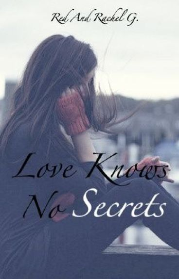 Love Knows No Secrets by livingdifferent-Red