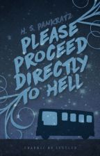 Please Proceed Directly to Hell by zellandia