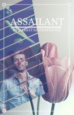 Assailant (18+) #JustWriteIt by DarkStarsDontShine