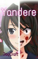 Yandere: Uma Creepypasta Nunca Contada. by JaqCraft