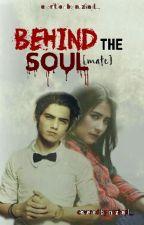 Behind The Soul [mate] by Nuzhapl_